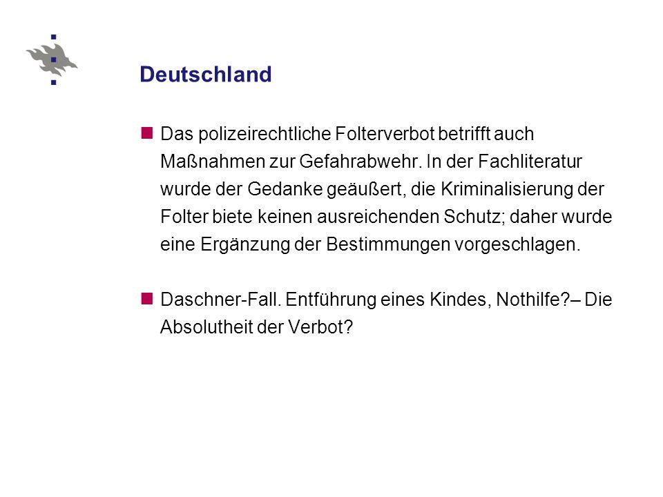 Deutschland Das polizeirechtliche Folterverbot betrifft auch Maßnahmen zur Gefahrabwehr.