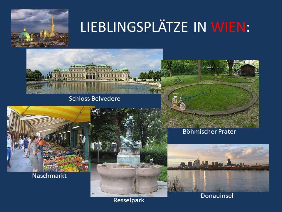LIEBLINGSPLÄTZE IN WIEN: Schloss Belvedere Böhmischer Prater Naschmarkt Donauinsel Resselpark