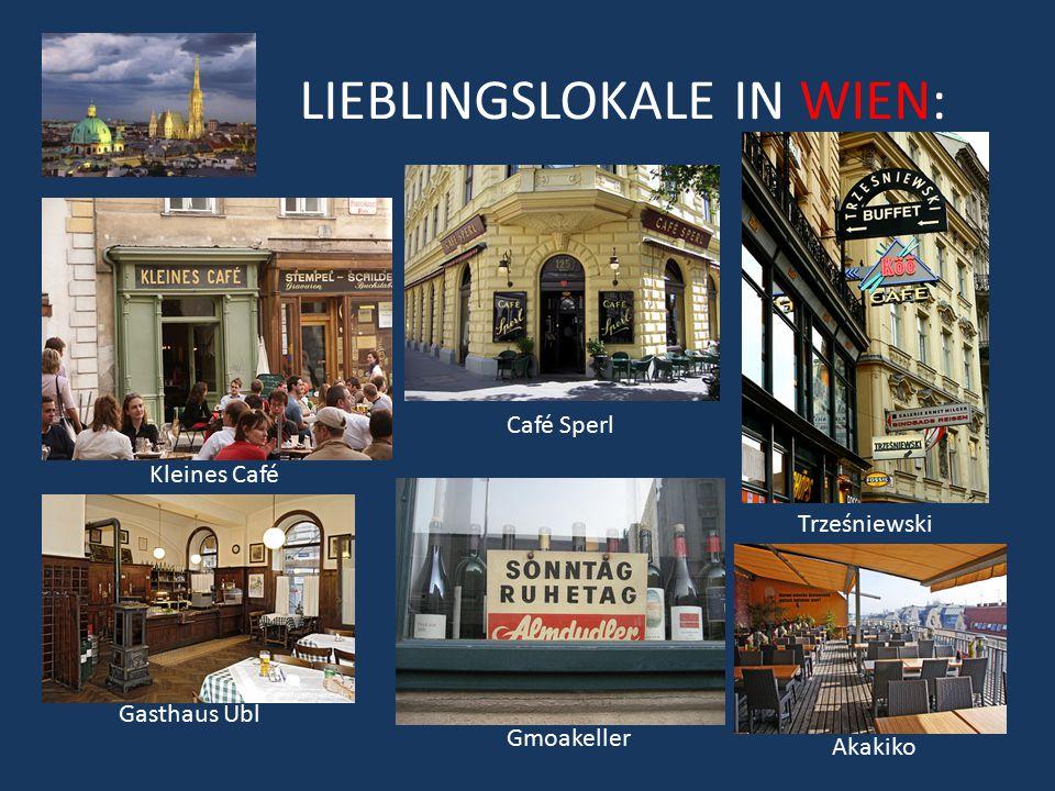 LIEBLINGSLOKALE IN WIEN: Trześniewski Kleines Café Café Sperl Gmoakeller Gasthaus Ubl Akakiko