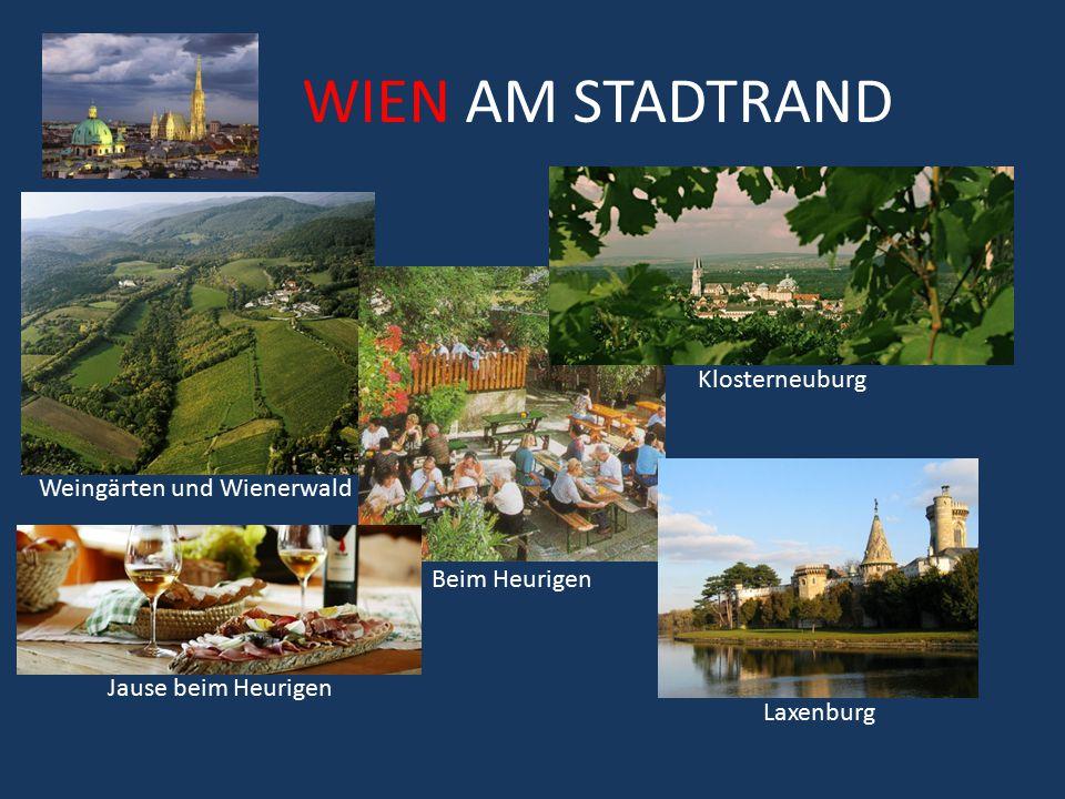 WIEN AM STADTRAND Klosterneuburg Weingärten und Wienerwald Beim Heurigen Laxenburg Jause beim Heurigen