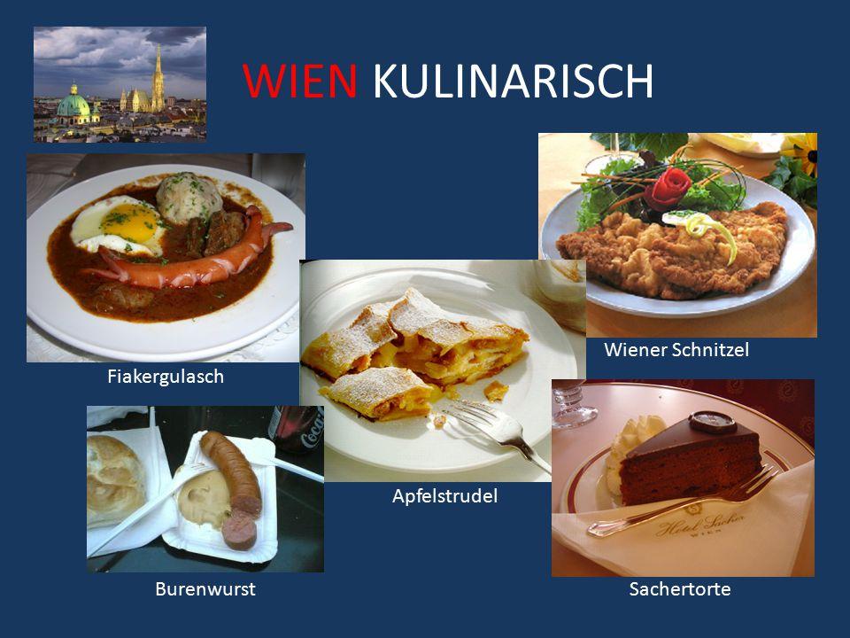 WIEN KULINARISCH Wiener Schnitzel Fiakergulasch Apfelstrudel SachertorteBurenwurst