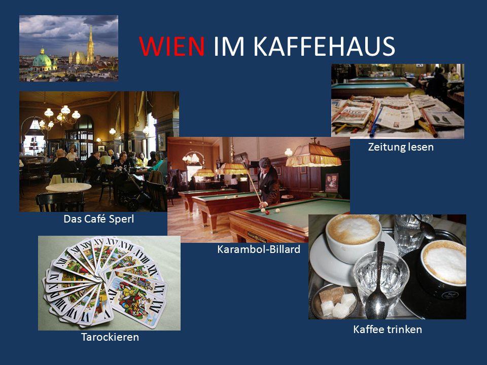 WIEN IM KAFFEHAUS Das Café Sperl Zeitung lesen Karambol-Billard Tarockieren Kaffee trinken