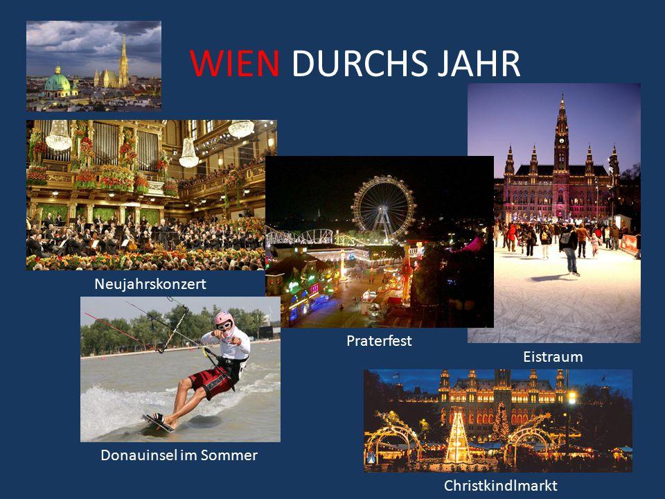 WIEN DURCHS JAHR Neujahrskonzert Eistraum Praterfest Donauinsel im Sommer Christkindlmarkt
