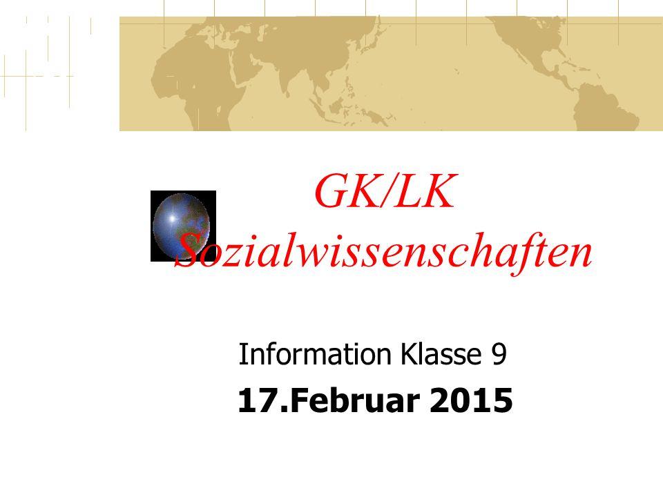 GK/LK Sozialwissenschaften Information Klasse 9 17.Februar 2015