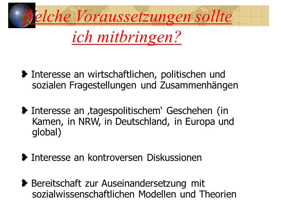 Welche Voraussetzungen sollte ich mitbringen? ❥ Interesse an wirtschaftlichen, politischen und sozialen Fragestellungen und Zusammenhängen ❥ Interesse
