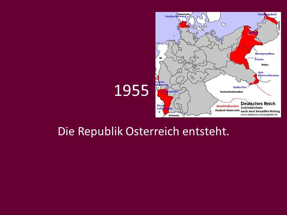 1955 Die Republik Osterreich entsteht.