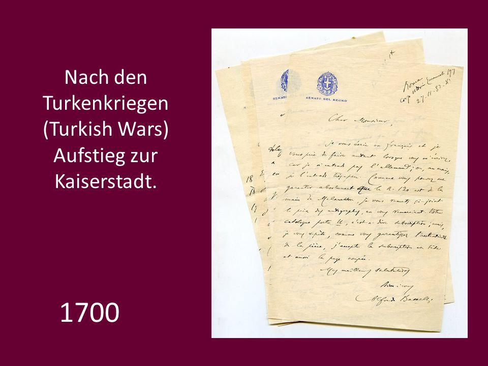 1700 Nach den Turkenkriegen (Turkish Wars) Aufstieg zur Kaiserstadt.