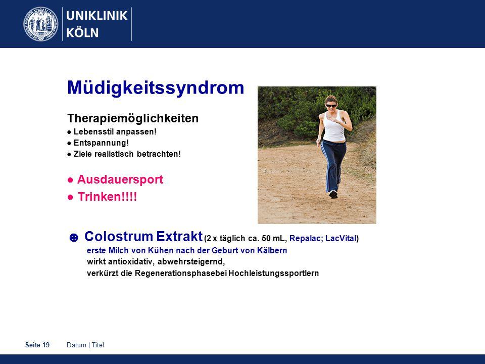Datum | TitelSeite 19 Müdigkeitssyndrom Therapiemöglichkeiten ● Lebensstil anpassen.