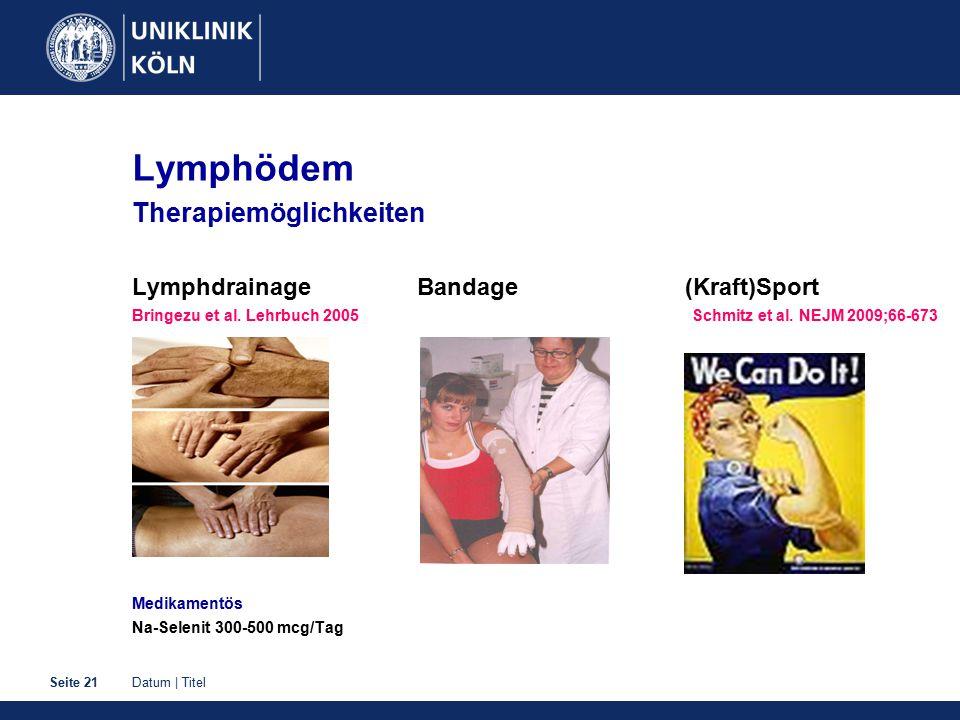 Datum | TitelSeite 21 Lymphödem Therapiemöglichkeiten Lymphdrainage Bandage (Kraft)Sport Bringezu et al.