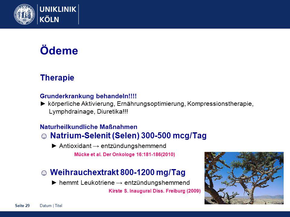 Datum | TitelSeite 29 Ödeme Therapie Grunderkrankung behandeln!!!! ► körperliche Aktivierung, Ernährungsoptimierung, Kompressionstherapie, Lymphdraina