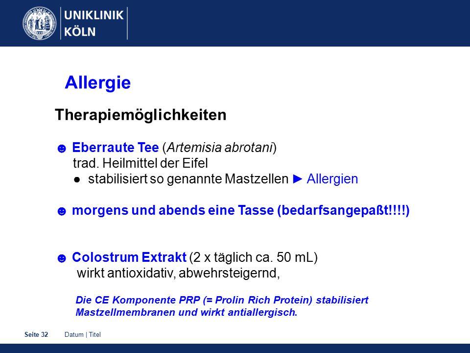 Datum | TitelSeite 32 Allergie Therapiemöglichkeiten ☻ Eberraute Tee (Artemisia abrotani) trad. Heilmittel der Eifel ● stabilisiert so genannte Mastze