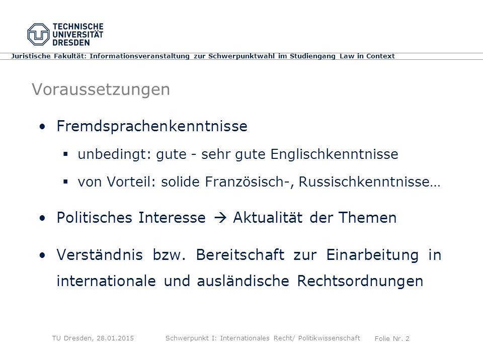 Folie Nr. 2 Juristische Fakultät: Informationsveranstaltung zur Schwerpunktwahl im Studiengang Law in Context Voraussetzungen Fremdsprachenkenntnisse