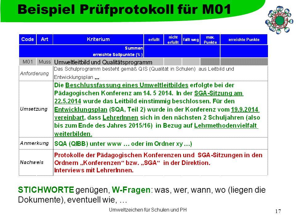 Umweltzeichen für Schulen und PH 17 Beispiel Prüfprotokoll für M01 STICHWORTE genügen, W-Fragen: was, wer, wann, wo (liegen die Dokumente), eventuell wie, …