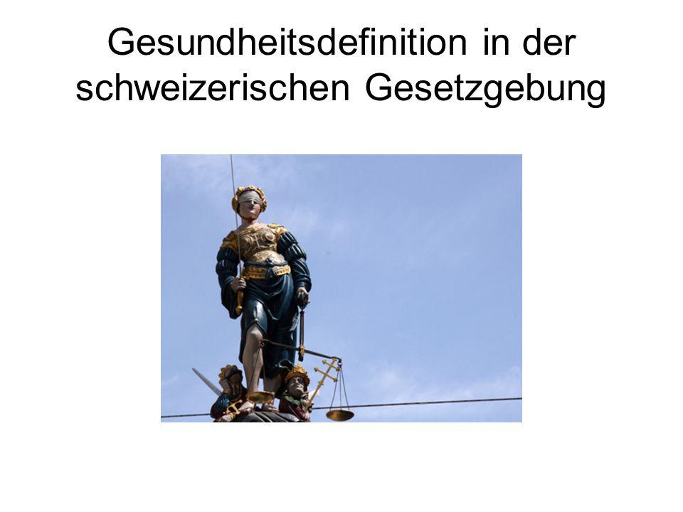 Gesundheitsdefinition in der schweizerischen Gesetzgebung