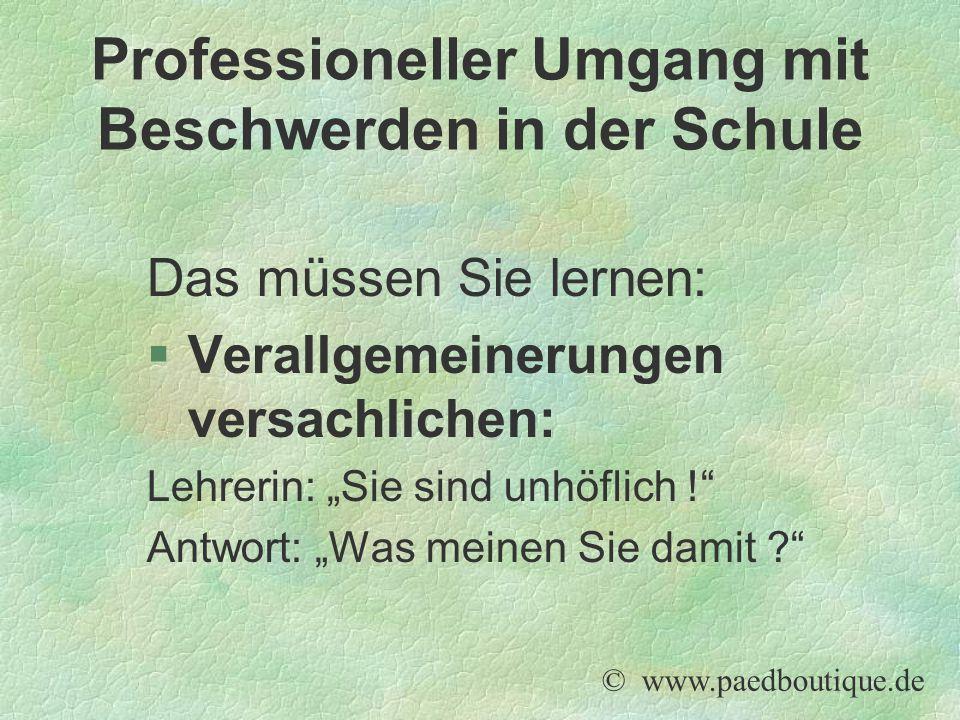 """Das müssen Sie lernen: §Verallgemeinerungen versachlichen: Lehrerin: """"Sie sind unhöflich !"""" Antwort: """"Was meinen Sie damit ?"""" © www.paedboutique.de Pr"""