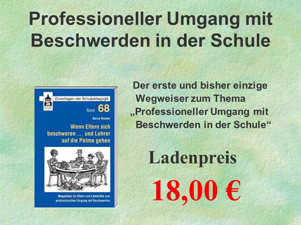 """Der erste und bisher einzige Wegweiser zum Thema prof """"Professioneller Umgang mit Beschwerden in der Schule"""" Ladenpreis 18,00 € Professioneller Umgang"""