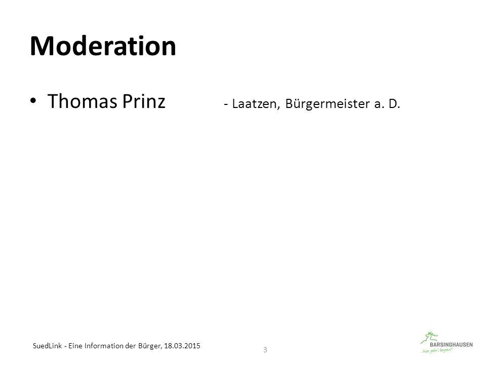 Moderation Thomas Prinz - Laatzen, Bürgermeister a. D. SuedLink - Eine Information der Bürger, 18.03.2015 3