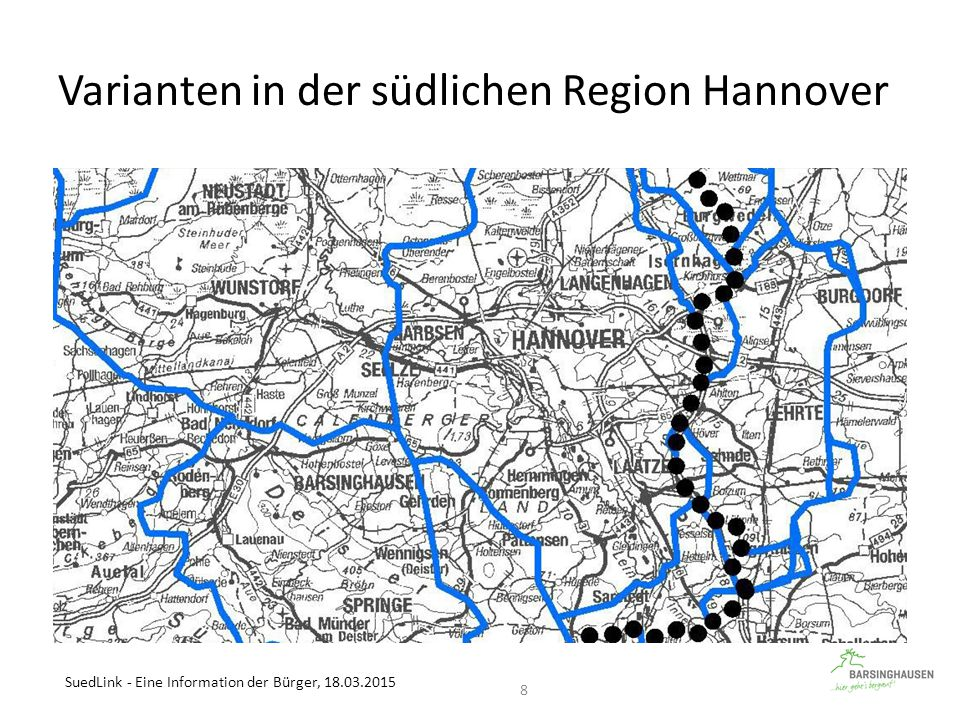 SuedLink - Eine Information der Bürger, 18.03.2015 8 Varianten in der südlichen Region Hannover