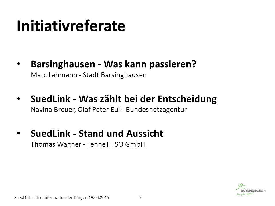 Initiativreferate SuedLink - Eine Information der Bürger, 18.03.20159 Barsinghausen - Was kann passieren? Marc Lahmann - Stadt Barsinghausen SuedLink