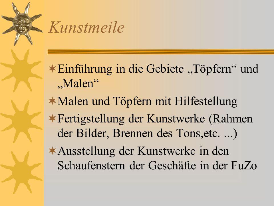 """ Einführung in die Gebiete """"Töpfern"""" und """"Malen""""  Malen und Töpfern mit Hilfestellung  Fertigstellung der Kunstwerke (Rahmen der Bilder, Brennen de"""