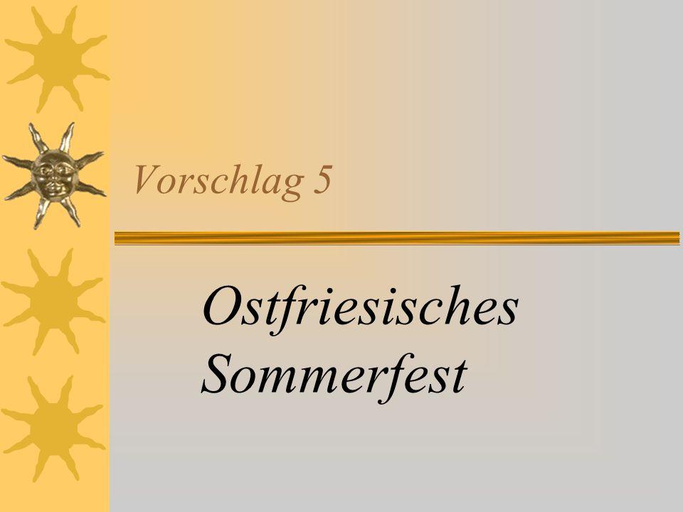 Vorschlag 5 Ostfriesisches Sommerfest