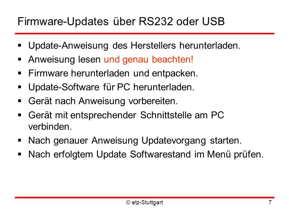 © etz-Stuttgart7 Firmware-Updates über RS232 oder USB  Update-Anweisung des Herstellers herunterladen.