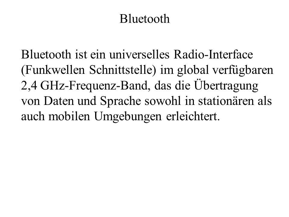 Bluetooth – Medienzugriffssteuerung MAC-Schicht DIENSTE Zwei verschiedene Dienste: –Synchrone verbindungsorientierte –Asynchrone verbindungslose Synchronous Connection-Oriented link (SCO) –symmetrisch, leitungsvermittelt, Punkt-zu-Punkt Asynchronous Connectionless Link (ACL) –paketvermittelt, Punkt-zu-Mehrpunkt, Master fragt Stationen ab (polling) Zugangscode –Synchronisation, abgeleitet vom Master, einzigartig pro Kanal