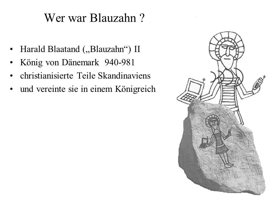 """Wer war Blauzahn ? Harald Blaatand (""""Blauzahn"""") II König von Dänemark 940-981 christianisierte Teile Skandinaviens und vereinte sie in einem Königreic"""
