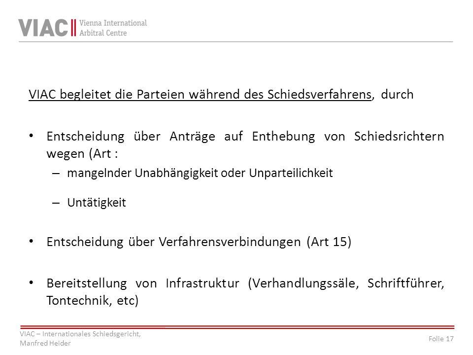 Folie 17 VIAC – Internationales Schiedsgericht, Manfred Heider VIAC begleitet die Parteien während des Schiedsverfahrens, durch Entscheidung über Antr