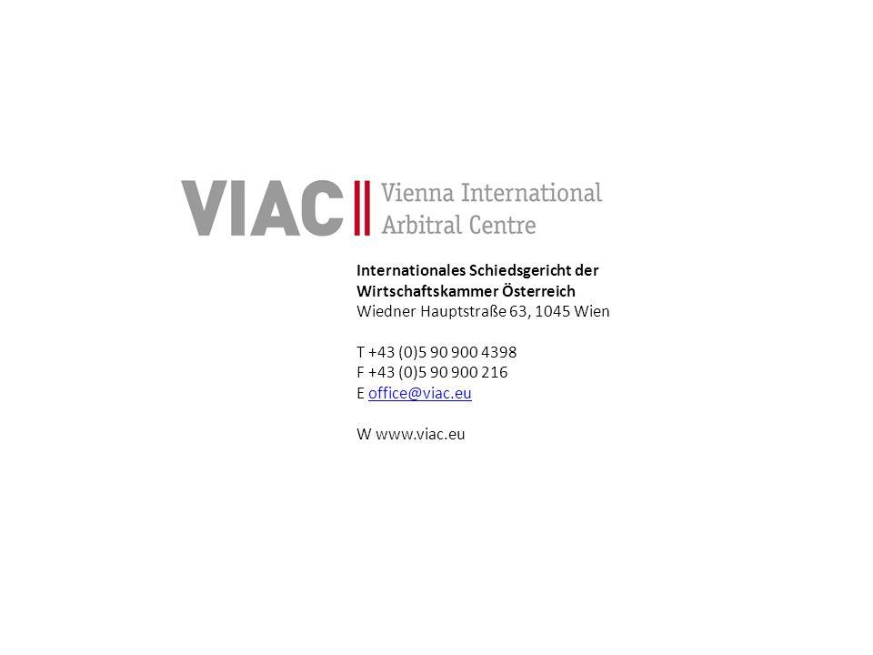 Internationales Schiedsgericht der Wirtschaftskammer Österreich Wiedner Hauptstraße 63, 1045 Wien T +43 (0)5 90 900 4398 F +43 (0)5 90 900 216 E offic