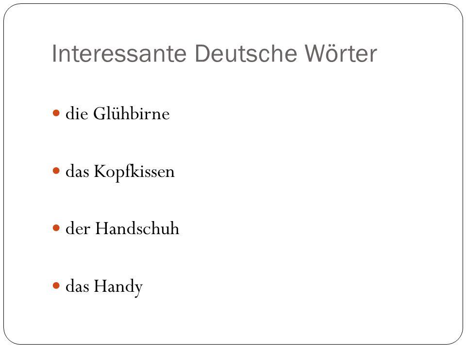 Interessante Deutsche Wörter die Glühbirne das Kopfkissen der Handschuh das Handy