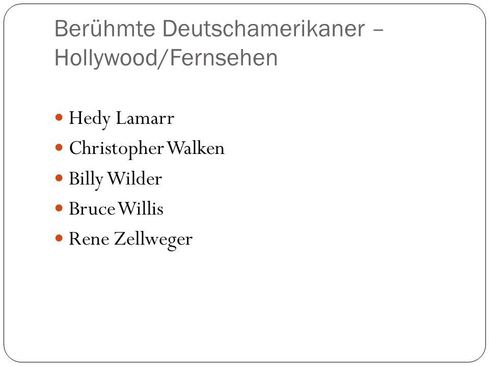 Berühmte Deutschamerikaner – Hollywood/Fernsehen Hedy Lamarr Christopher Walken Billy Wilder Bruce Willis Rene Zellweger