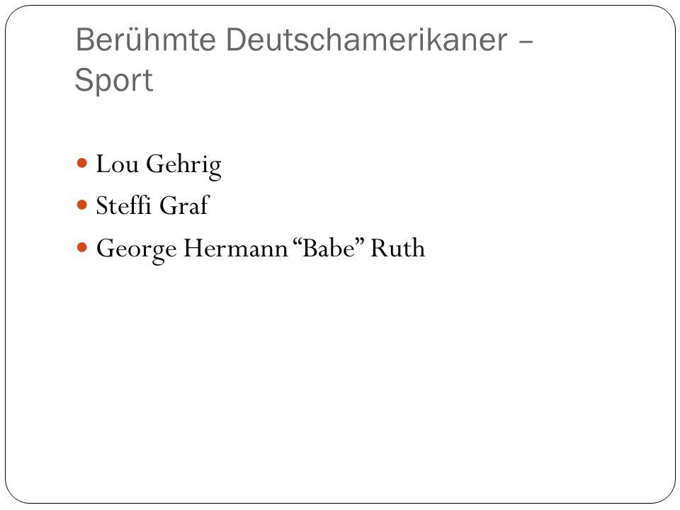 "Berühmte Deutschamerikaner – Sport Lou Gehrig Steffi Graf George Hermann ""Babe"" Ruth"