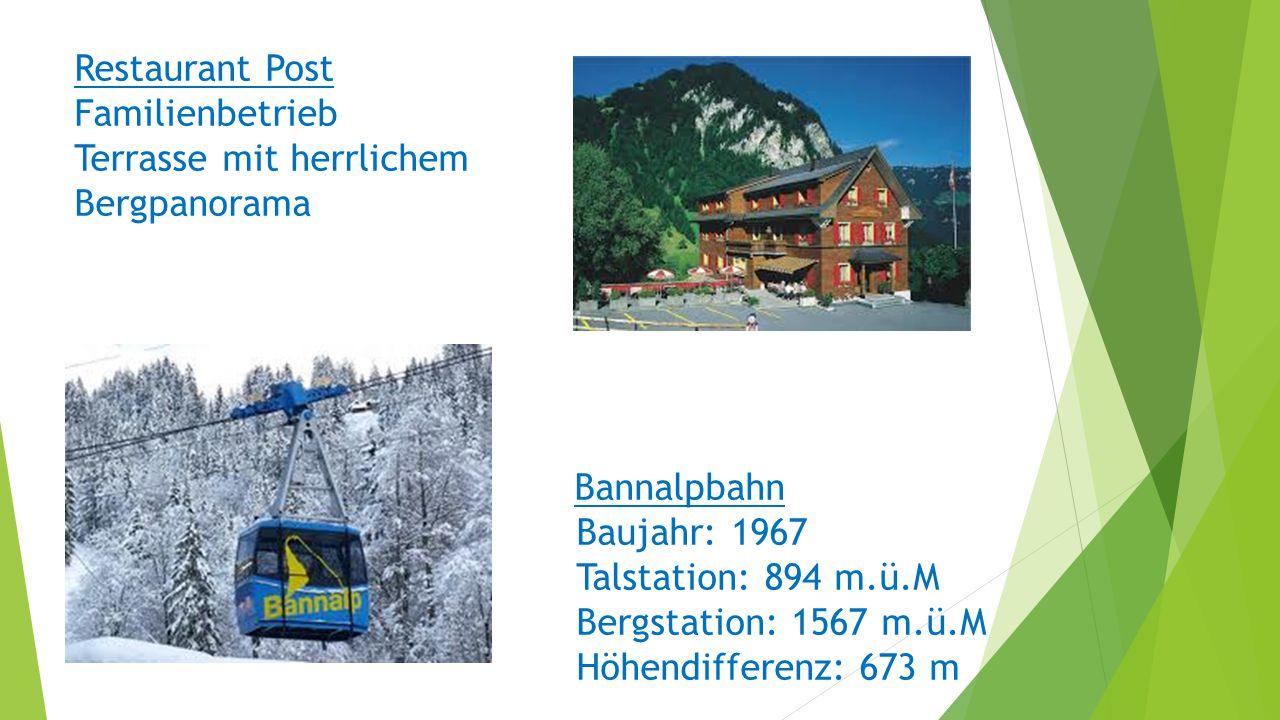 Restaurant Post Familienbetrieb Terrasse mit herrlichem Bergpanorama Bannalpbahn Baujahr: 1967 Talstation: 894 m.ü.M Bergstation: 1567 m.ü.M Höhendiff