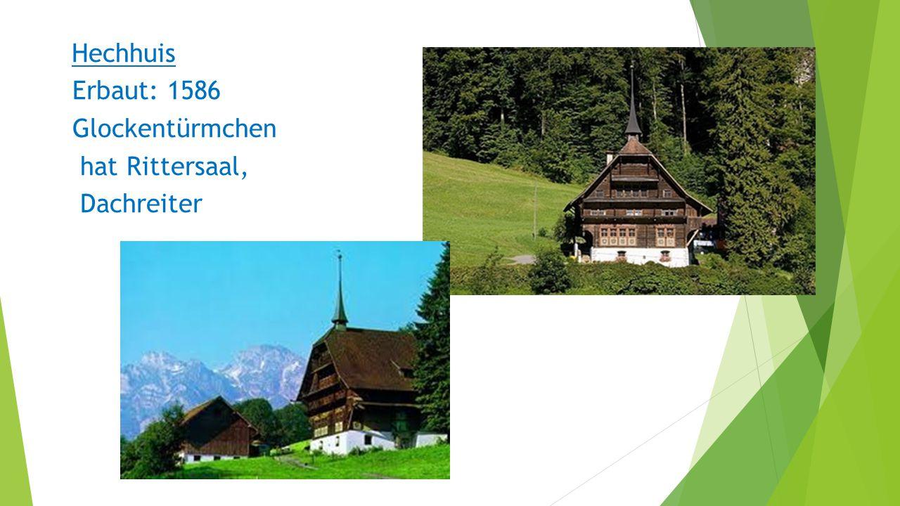 Hechhuis Erbaut: 1586 Glockentürmchen hat Rittersaal, Dachreiter