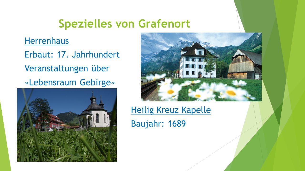 Spezielles von Grafenort Herrenhaus Erbaut: 17. Jahrhundert Veranstaltungen über «Lebensraum Gebirge» Heilig Kreuz Kapelle Baujahr: 1689