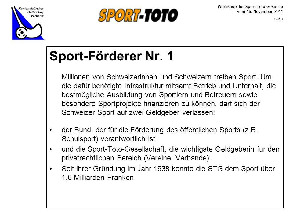 Workshop für Sport-Toto-Gesuche vom 16. November 2011 Folie 4 Sport-Förderer Nr.