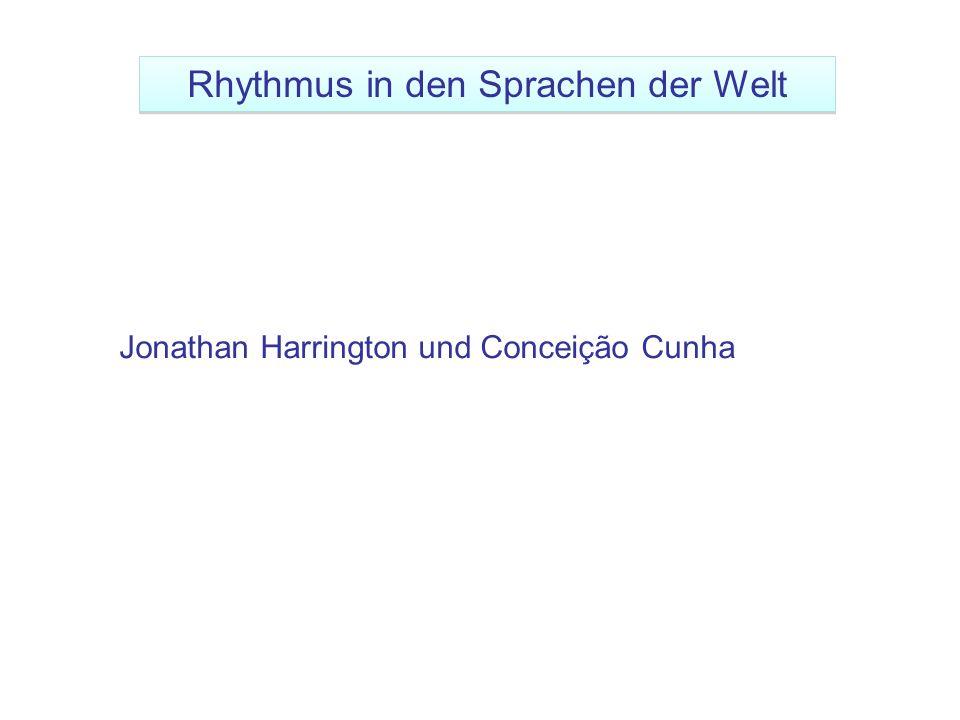 Jonathan Harrington und Conceição Cunha Rhythmus in den Sprachen der Welt