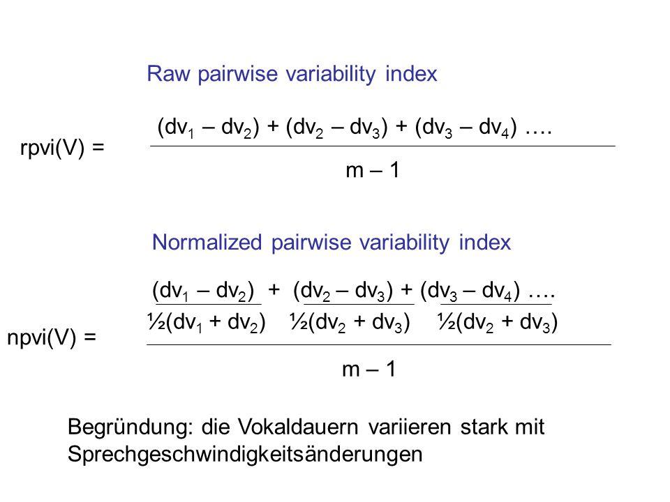 (dv 1 – dv 2 ) + (dv 2 – dv 3 ) + (dv 3 – dv 4 ) …. m – 1 rpvi(V) = npvi(V) = (dv 1 – dv 2 ) + (dv 2 – dv 3 ) + (dv 3 – dv 4 ) …. m – 1 ½(dv 1 + dv 2