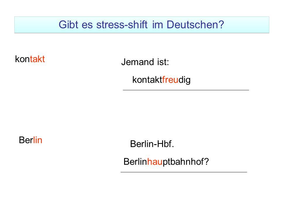 kontakt Jemand ist: kontaktfreudig Berlin Berlin-Hbf. Berlinhauptbahnhof? Gibt es stress-shift im Deutschen?