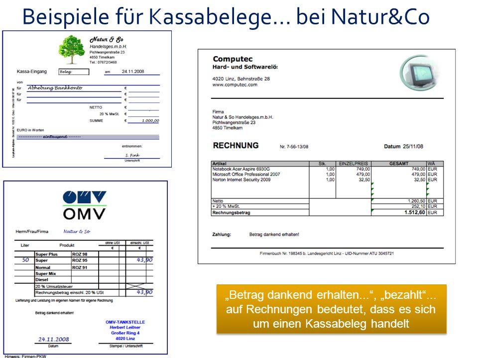 """""""Betrag dankend erhalten..."""", """"bezahlt""""... auf Rechnungen bedeutet, dass es sich um einen Kassabeleg handelt Beispiele für Kassabelege... bei Natur&Co"""