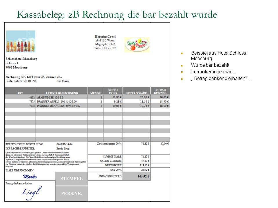 """Kassabeleg: zB Rechnung die bar bezahlt wurde Beispiel aus Hotel Schloss Moosburg Wurde bar bezahlt Formulierungen wie... """" Betrag dankend erhalten"""".."""
