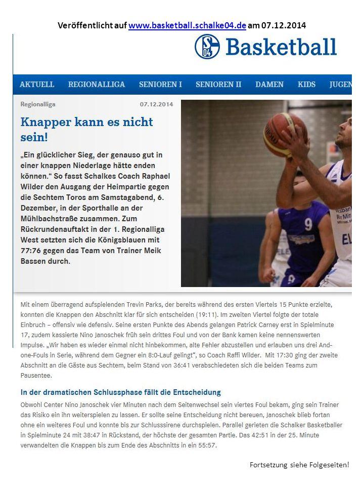 Veröffentlicht auf www.basketball.schalke04.de am 07.12.2014www.basketball.schalke04.de Fortsetzung siehe Folgeseiten!