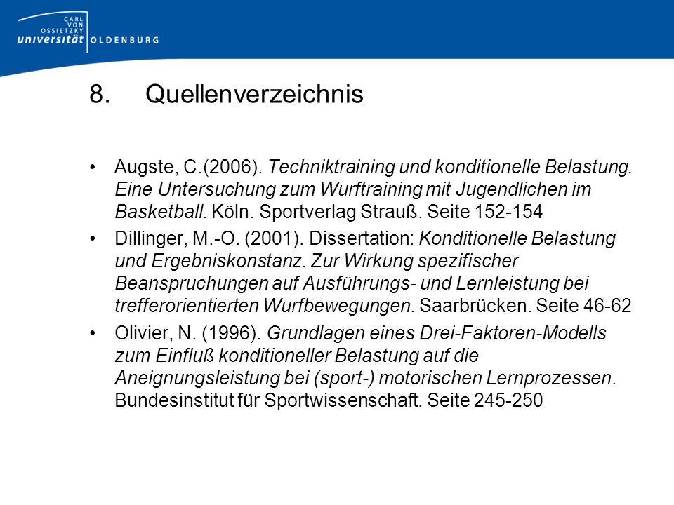 8.Quellenverzeichnis Augste, C.(2006).Techniktraining und konditionelle Belastung.