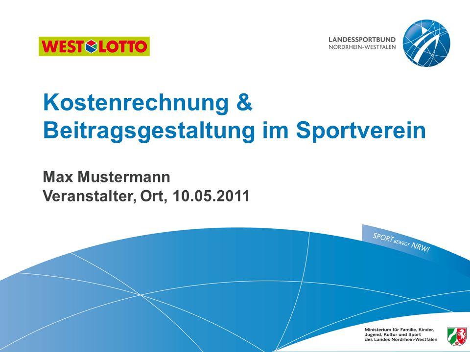 1 | Kostenrechnung & Beitragsgestaltung, Duisburg 10.05.2011 Kostenrechnung & Beitragsgestaltung im Sportverein Max Mustermann Veranstalter, Ort, 10.0
