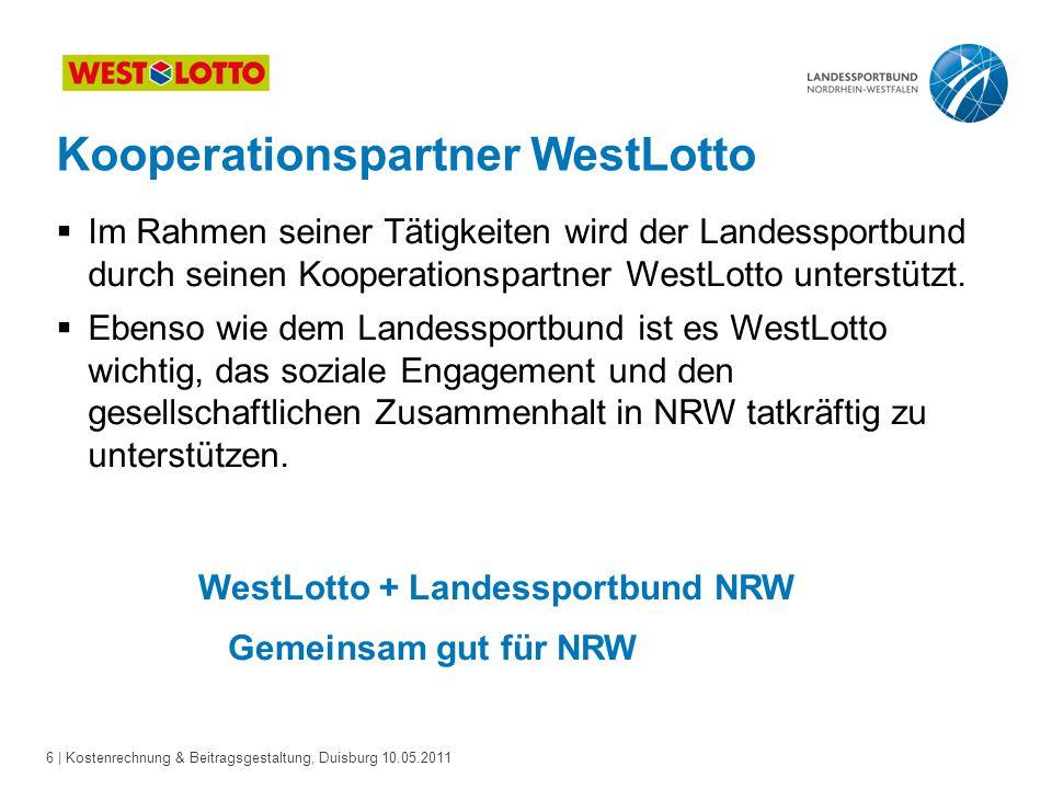 6 | Kostenrechnung & Beitragsgestaltung, Duisburg 10.05.2011  Im Rahmen seiner Tätigkeiten wird der Landessportbund durch seinen Kooperationspartner
