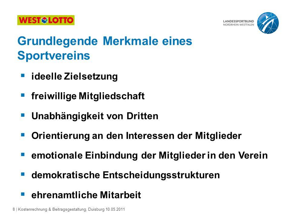 8 | Kostenrechnung & Beitragsgestaltung, Duisburg 10.05.2011  ideelle Zielsetzung  freiwillige Mitgliedschaft  Unabhängigkeit von Dritten  Orienti