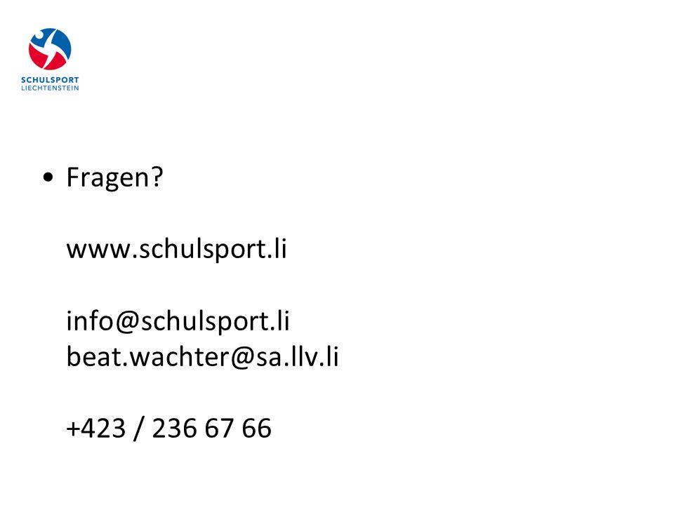 Fragen www.schulsport.li info@schulsport.li beat.wachter@sa.llv.li +423 / 236 67 66