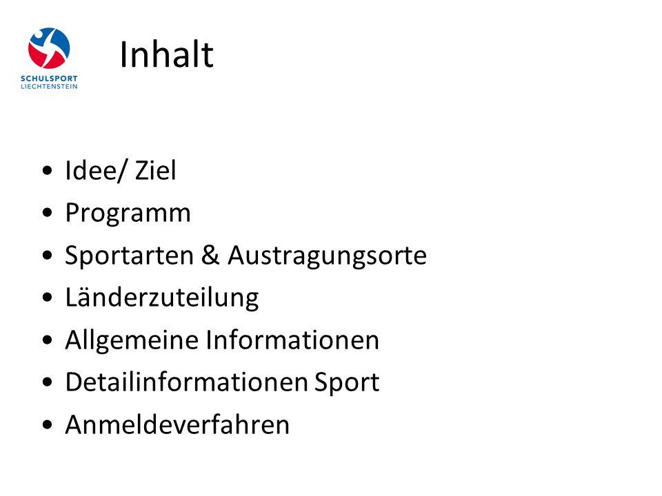 Inhalt Idee/ Ziel Programm Sportarten & Austragungsorte Länderzuteilung Allgemeine Informationen Detailinformationen Sport Anmeldeverfahren