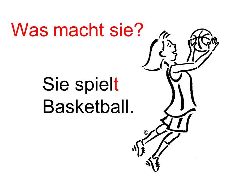 Sie spielt Basketball. Was macht sie?